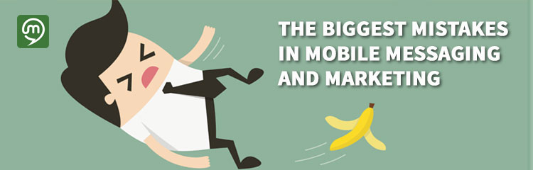 What Are The Biggest Mistakes In Mobile Messaging and Marketing?
