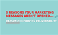 5 Reasons: Part 2 - 5 Improving The Deliverability of Your Messaging